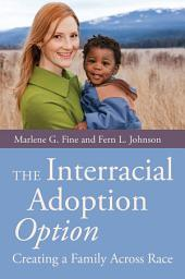 The Interracial Adoption Option: Creating a Family Across Race