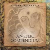 Angelic Compendium: Angels, Chakras and Energy