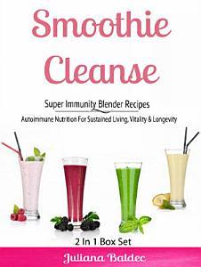 Smoothie Cleanse  Super Immunity Blender Recipes PDF