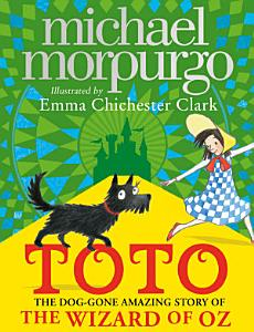 Toto  The Dog Gone Amazing Story of the Wizard of Oz Book
