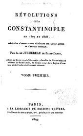 Révolutions de Constantinople en 1807 et 1808: précédées d'observations générales sur l'état actuel de l'Empire Ottoman, Volume1