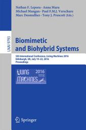 Biomimetic and Biohybrid Systems: 5th International Conference, Living Machines 2016, Edinburgh, UK, July 19-22, 2016. Proceedings