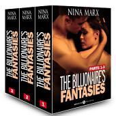 Boxed Set: The Billionaire's Fantasies, parts 1-3