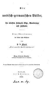 Die nordisch-germanischen Völker: eine Übers. der beiden ersten Abschnitte von 'Det norske Folks Historie' von G F. Claussen