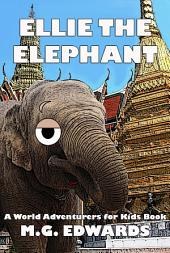 Elle the Elephant (Illustrated Version): A World Adventurers for Kids Book (#2)