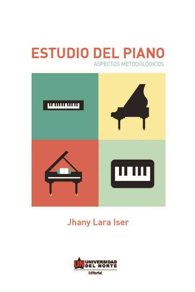 Estudio Del Piano Aspectos Metodologicos