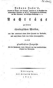 Johann Jahn's Nachträge zu seinen theologischen Werken ...