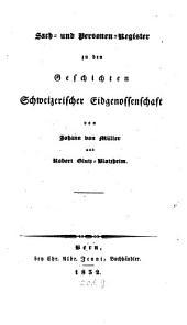 Der Geschichten schweizerischer Eidgenossenschaft: Sach- und Personenregister