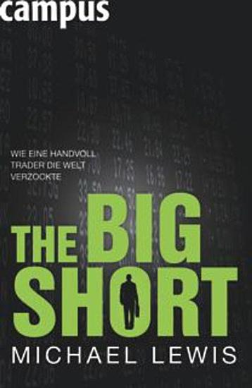 The Big Short   Wie eine Handvoll Trader die Welt verzockte PDF