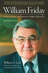 William Friday: Power, Purpose, and American Higher Education, Edition 2