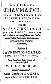 Laurentii Foreri Lutherus Thaumaturgus omnibus Lutheranis strenae loco donatus