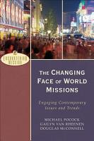 The Changing Face of World Missions PDF