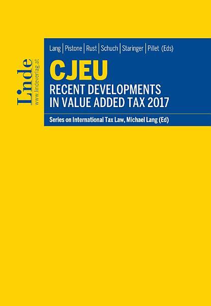 CJEU   Recent Developments in Value Added Tax 2017 PDF