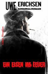 Ein Eisen im Feuer: Kriminalroman: Cassiopeiapress Thriller