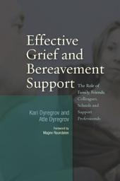 Effective Grief and Bereavement Support: The Role of Family, Friends, Colleagues, Schools and Support Professionals