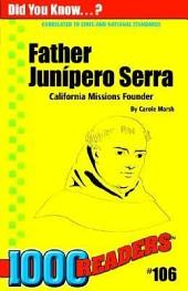 Father Junipero Serra: California Missions Founder