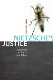 Nietzsche's Justice: Naturalism in Search of an Ethics