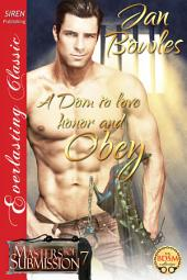 A Dom to Love, Honor, and Obey [Masters of Submission 7]