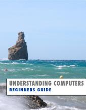 Understanding Computers: Beginners Guide