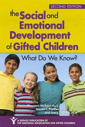 The Social and Emotional Development of Gifted Children: What Do We Know?, Edition 2