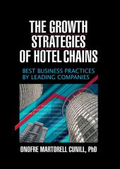 The Growth Strategies of Hotel Chains: Best Business Practices by Leading Companies