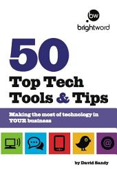 50 Top Tech Tools and Tips: Making the most of technology in your business