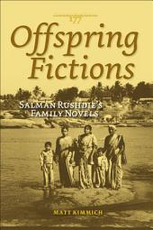 Offspring Fictions: Salman Rushdie's Family Novels