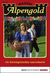Alpengold - Folge 204: Als Schwiegertochter unerwünscht