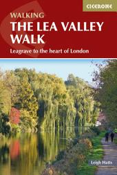 The Lea Valley Walk: Edition 3