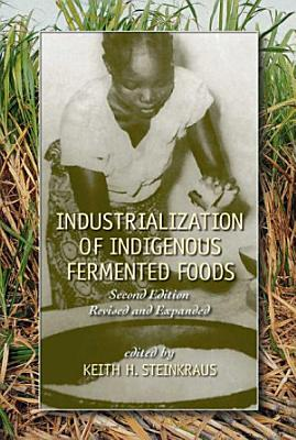 Industrialization of Indigenous Fermented Foods  Revised and Expanded PDF
