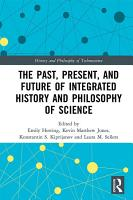 The Past  Present  and Future of Integrated History and Philosophy of Science PDF