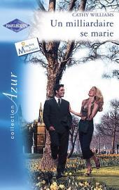 Un milliardaire se marie (Harlequin Azur)