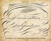 Spencerian Penmanship Practice Book: The Declaration of Independence: Example Sentences with Workbook Pages