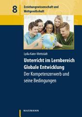 Unterricht im Lernbereich Globale Entwicklung - der Kompetenzerwerb und seine Bedingungen