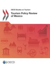 OECD Studies on Tourism Tourism Policy Review of Mexico