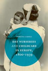 Day Nurseries & Childcare in Europe, 1800–1939