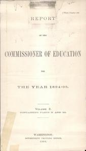 Report of the Commissioner of Education Made to the Secretary of the Interior for the Year ... with Accompanying Papers