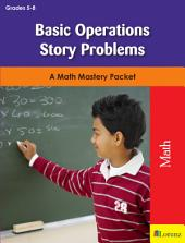 Basic Operations Story Problems: A Math Mastery Packet