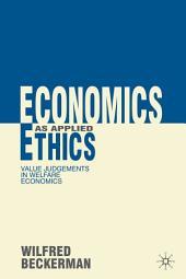 Economics as Applied Ethics: Value Judgements in Welfare Economics