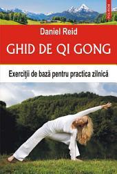 Ghid de qi gong: exerciţii de bază pentru practica zilnică