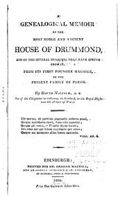 Genealogical Memoir of the Most Noble and Ancient House of Drummond: And of the Several Branches that Have Sprung from It, from Its First Founder, Maurice, to the Present Family of Perth