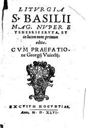 Liturgia S. Basilii Mag: nuper e tenebris eruta, et in lucem nunc primum edita