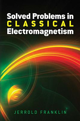 Problems In Classical Electromagnetism