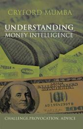 Understanding Money Intelligence: Challenge.Provocation. Advice