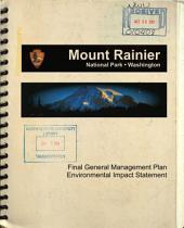Mount Rainier National Park (N.P.), General Management Plan: Environmental Impact Statement