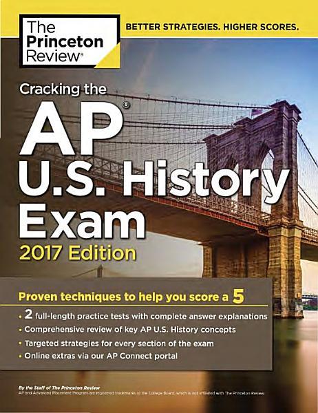 Cracking the AP U. S. History Exam, 2017 Edition