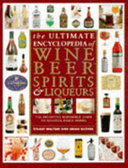 The Ultimate Encyclopedia of Wine  Beer  Spirits    Liqueurs PDF