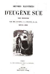Oeuvres illustrées d'Eugène Sue: Le juif errant ; Paula Monti, ou, L'Hôtel Lambert ; Plik et Plok