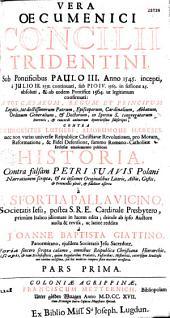 Vera Oecumenici Concilii Tridentini Historia