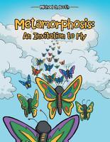 Metamorphosis  an Invitation to Fly PDF